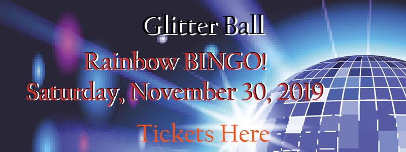 Glitter Ball Rainbow BINGO! Saturday, November 30th, 5:30 -10 pm